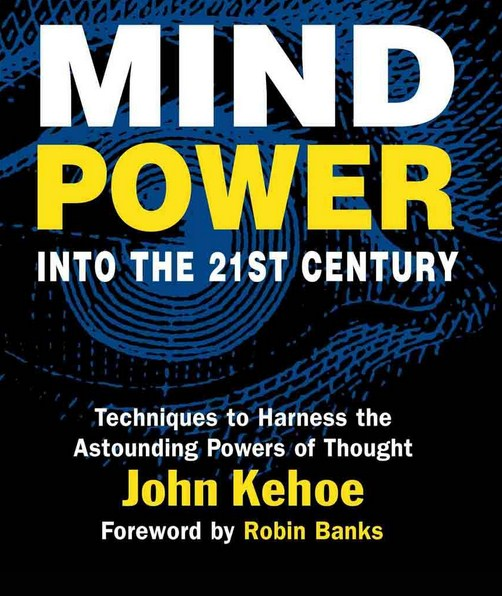 Mind Power In The 21st Century By John Kehoe  U2013 Book Review  U2022 Dzhingarov