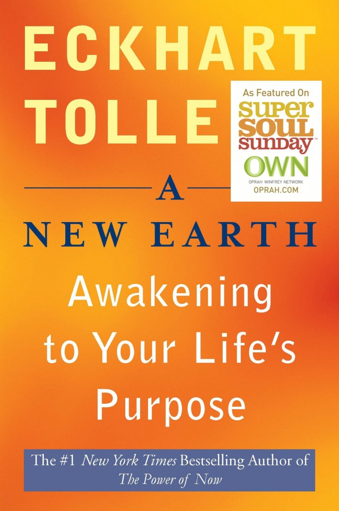 Eckhart Tolle – A New Earth – Awakening To Your Life's Purpose